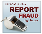 Report Fraud at oig.hhs.gov